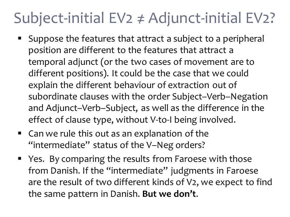 Subject-initial EV2 ≠ Adjunct-initial EV2.