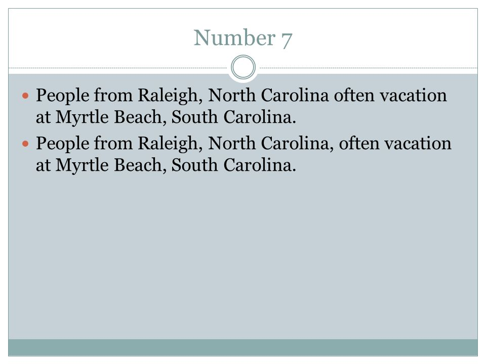 Number 7 People from Raleigh, North Carolina often vacation at Myrtle Beach, South Carolina. People from Raleigh, North Carolina, often vacation at My