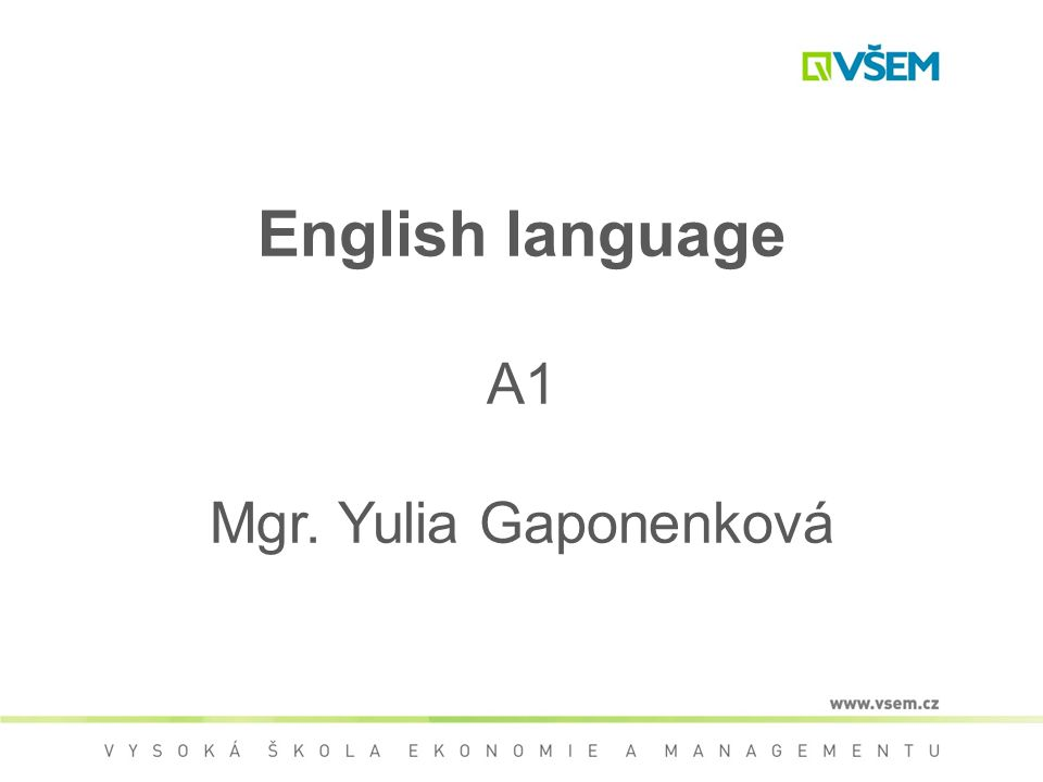 English language A1 Mgr. Yulia Gaponenková