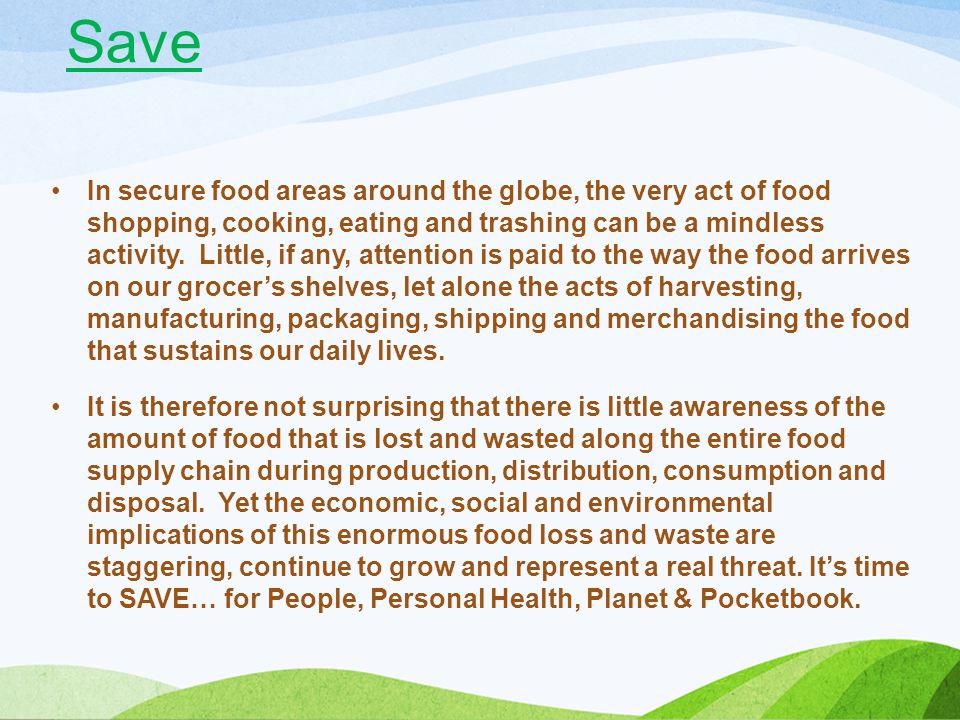 In secure food areas around the globe, the very act of food shopping, cooking, eating and trashing can be a mindless activity. Little, if any, attenti