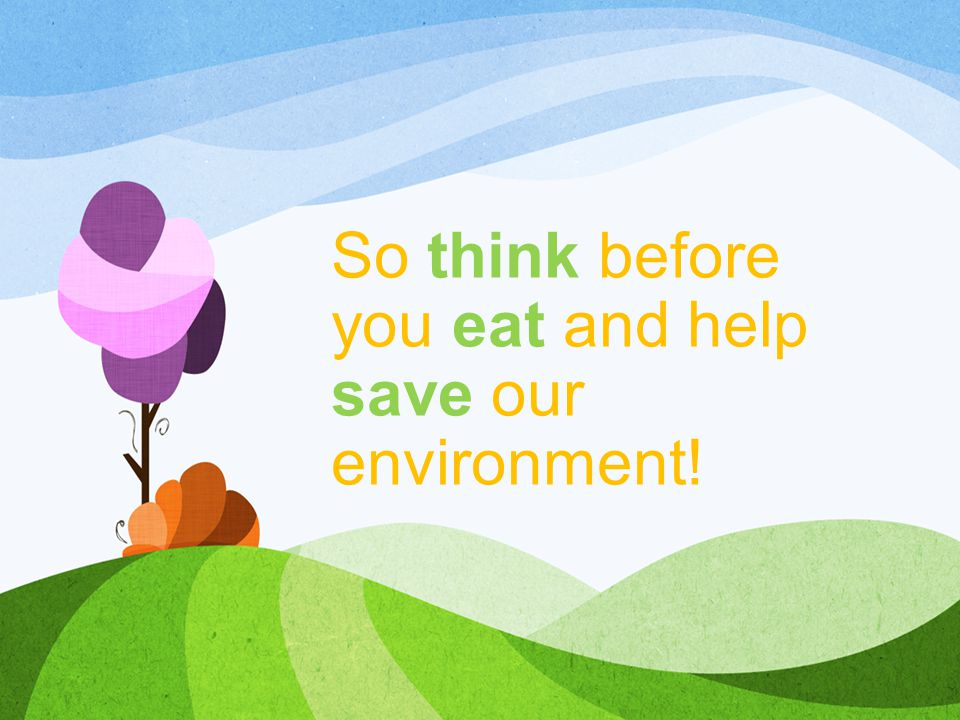 Think Do you Waste Food.Wasting food is often a subconscious act.