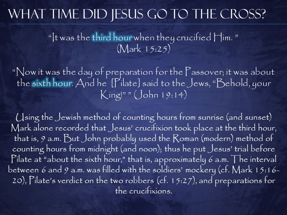 What Time Did Jesus Go to the Cross