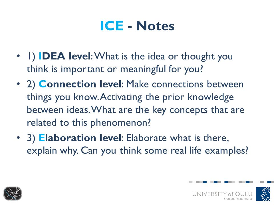 ICE - Notes 1) IDEA level: What is the idea or thought you think is important or meaningful for you.