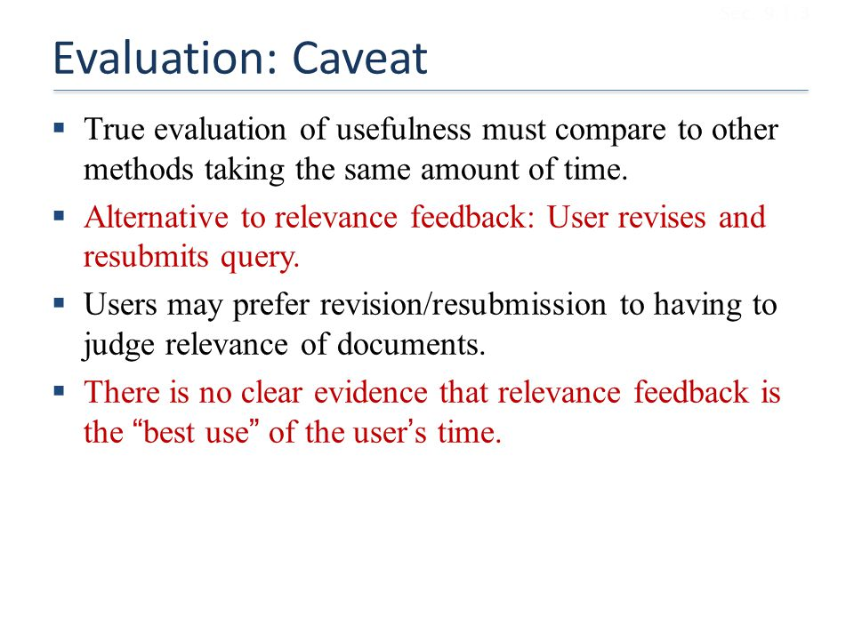 Evaluation: Caveat  True evaluation of usefulness must compare to other methods taking the same amount of time.