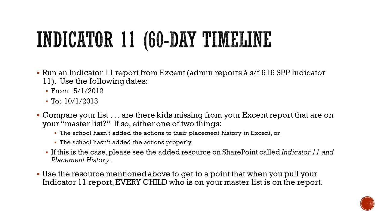  Run an Indicator 11 report from Excent (admin reports à s/f 616 SPP Indicator 11).