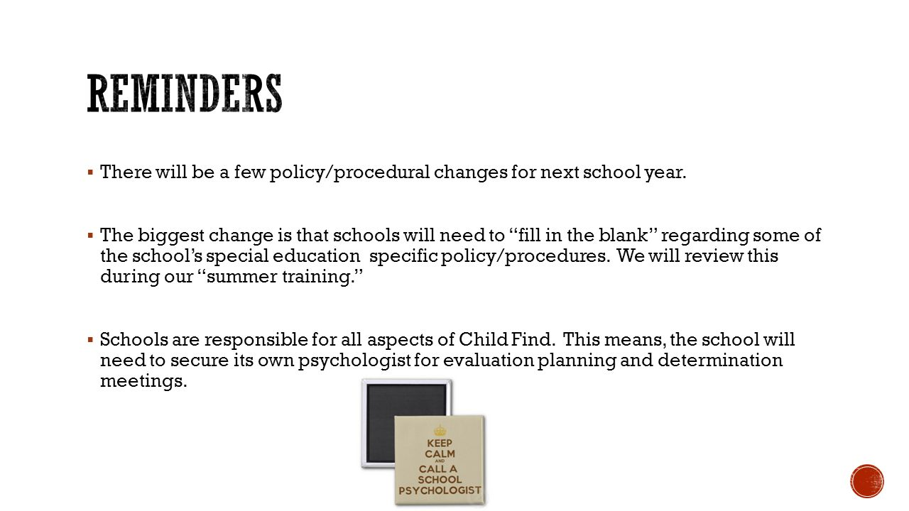  There will be a few policy/procedural changes for next school year.