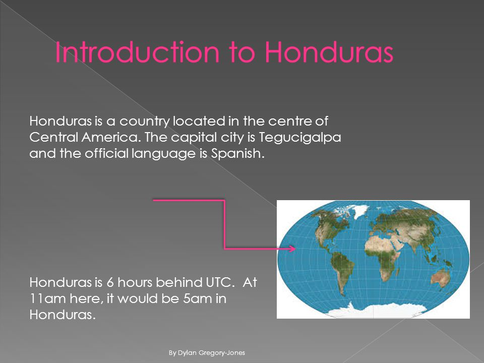 Honduras is a country located in the centre of Central America.