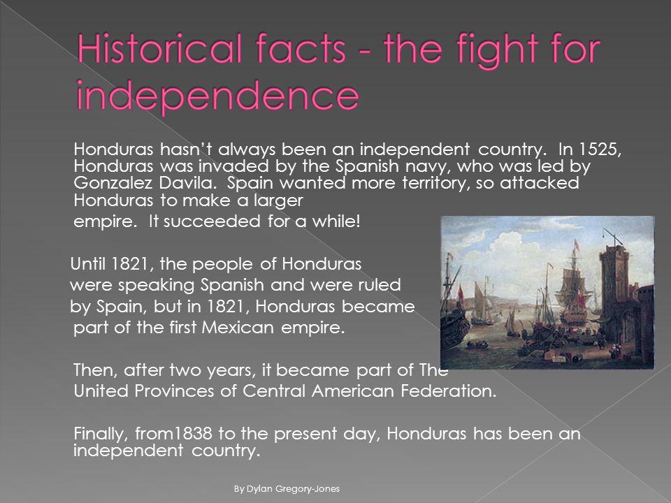 Honduras hasn't always been an independent country.
