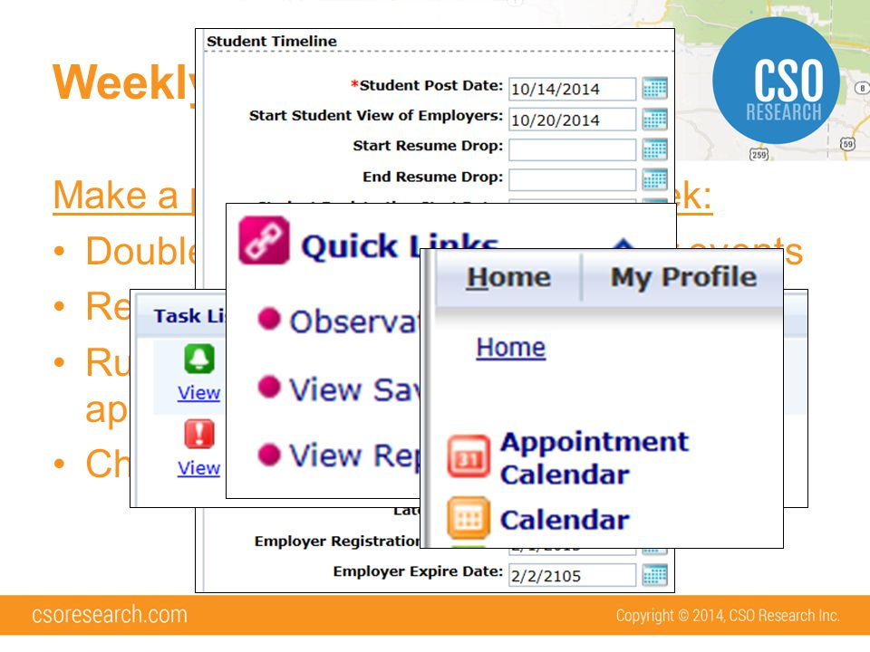 Weekly Tasks Make a point to do these once a week: Double check open/close dates for events Review Task List Run weekly reports (ie: observations, app