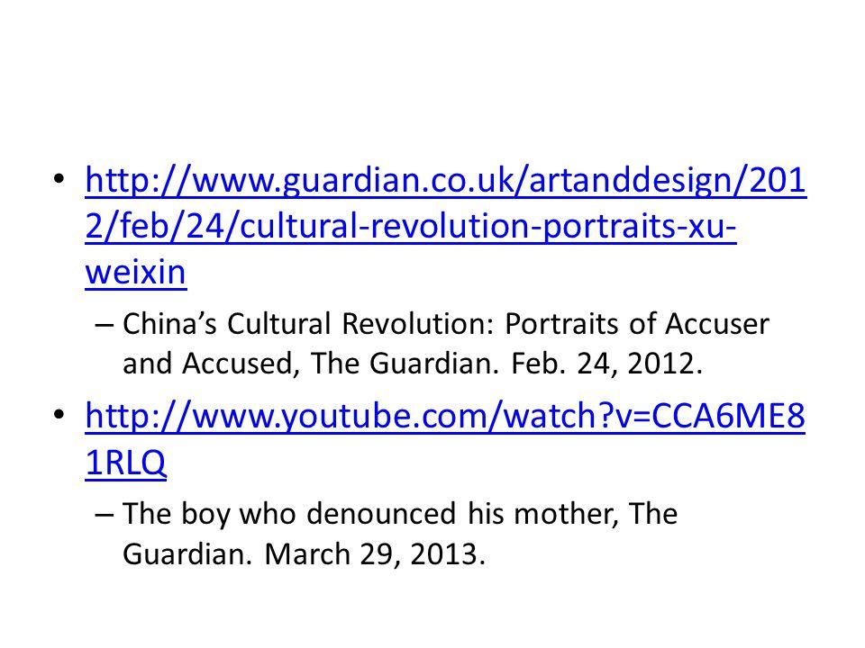 http://www.guardian.co.uk/artanddesign/201 2/feb/24/cultural-revolution-portraits-xu- weixin http://www.guardian.co.uk/artanddesign/201 2/feb/24/cultu