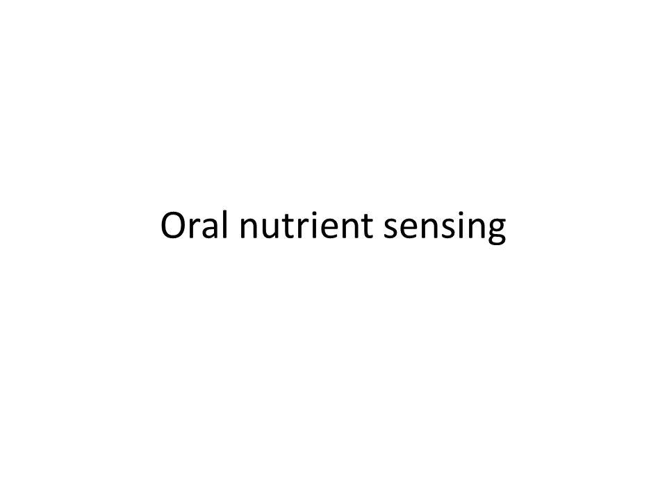 Oral nutrient sensing