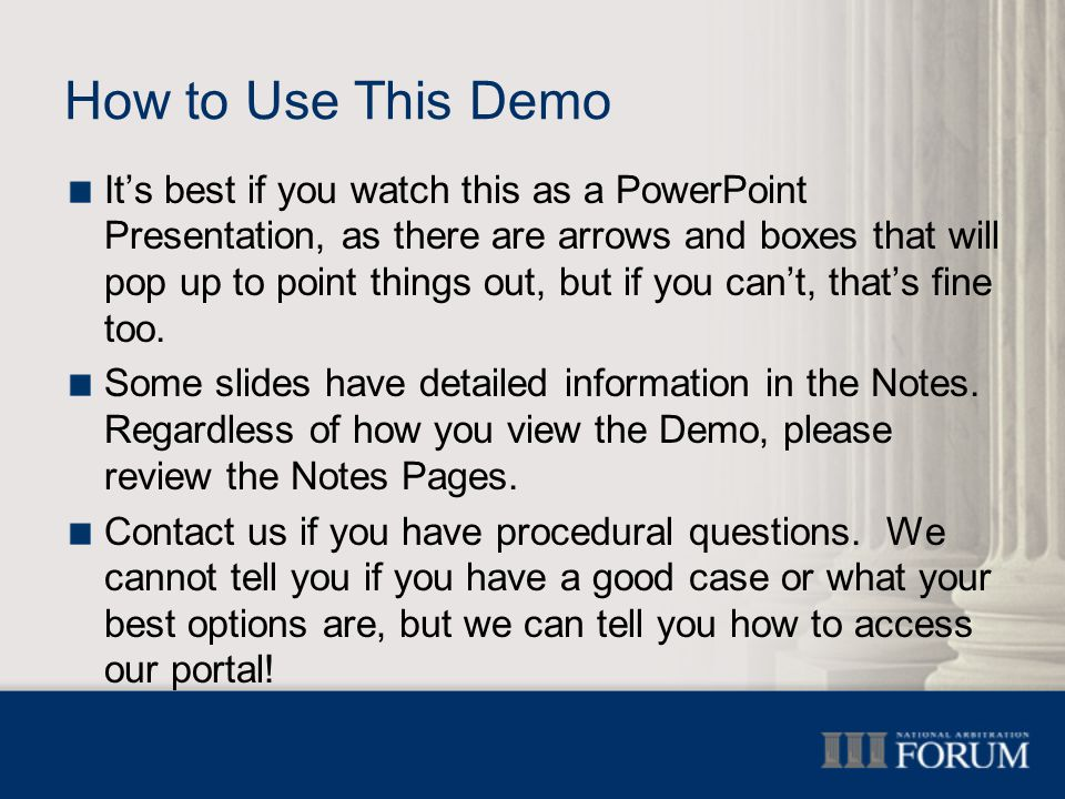 How to Use This Demo It's best if you watch this as a PowerPoint Presentation, as there are arrows and boxes that will pop up to point things out, but if you can't, that's fine too.