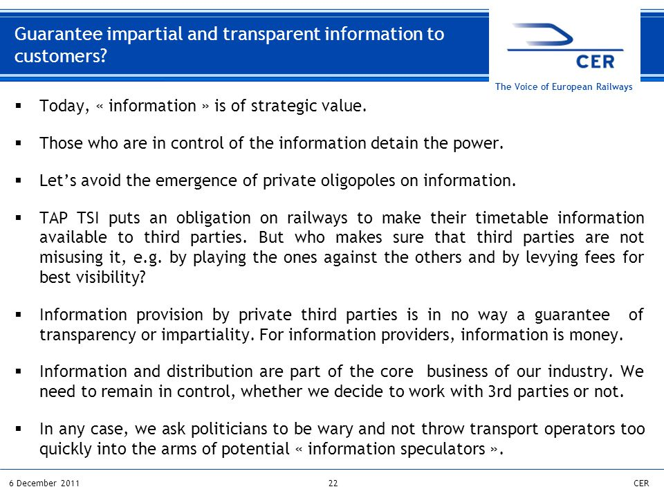 226 December 2011CER The Voice of European Railways Guarantee impartial and transparent information to customers?  Today, « information » is of strat