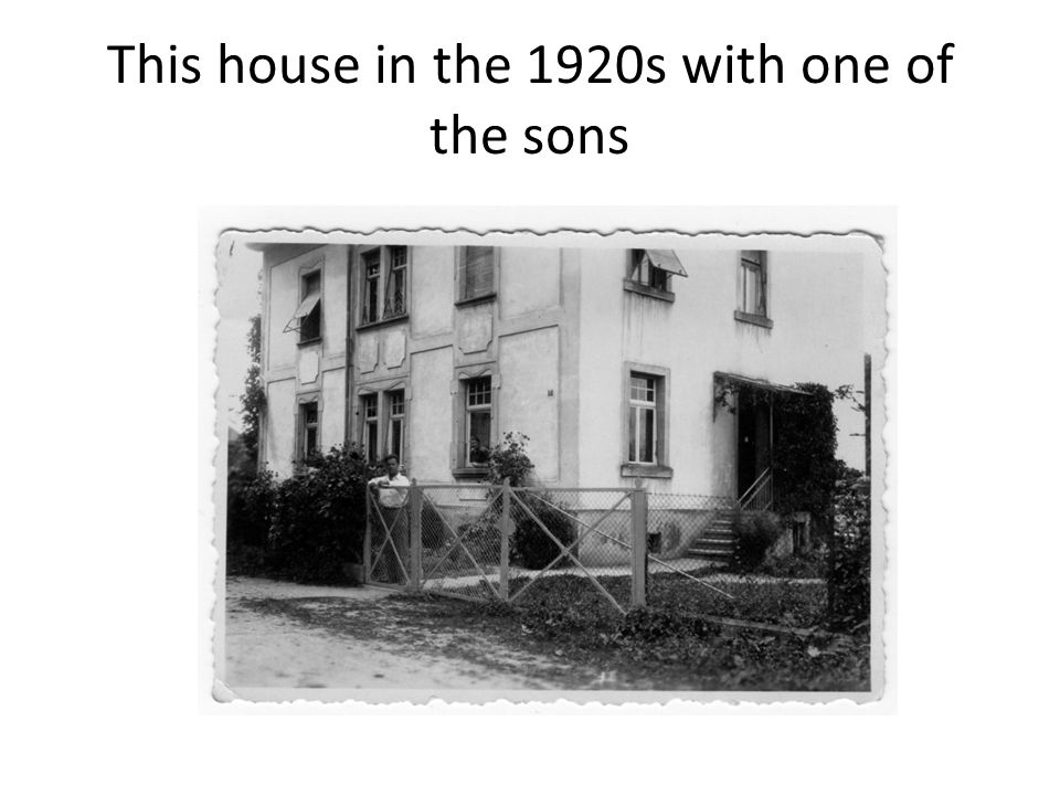 This house in the 1920s with one of the sons