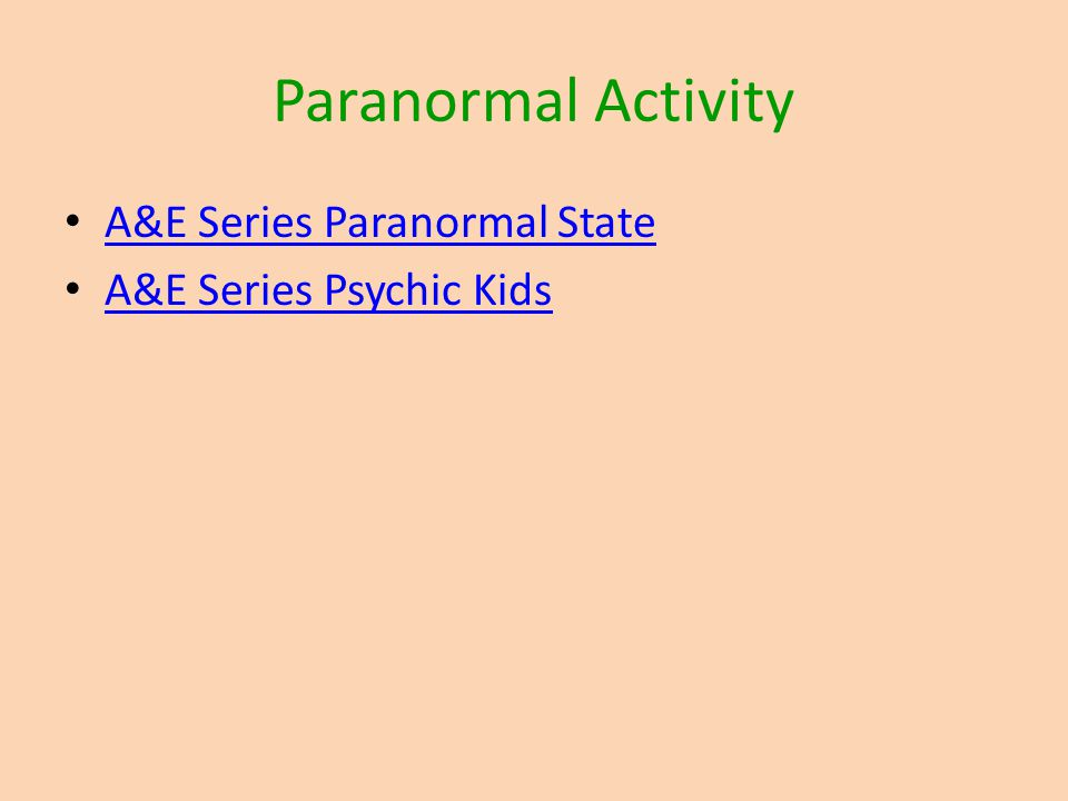 Paranormal Activity A&E Series Paranormal State A&E Series Psychic Kids
