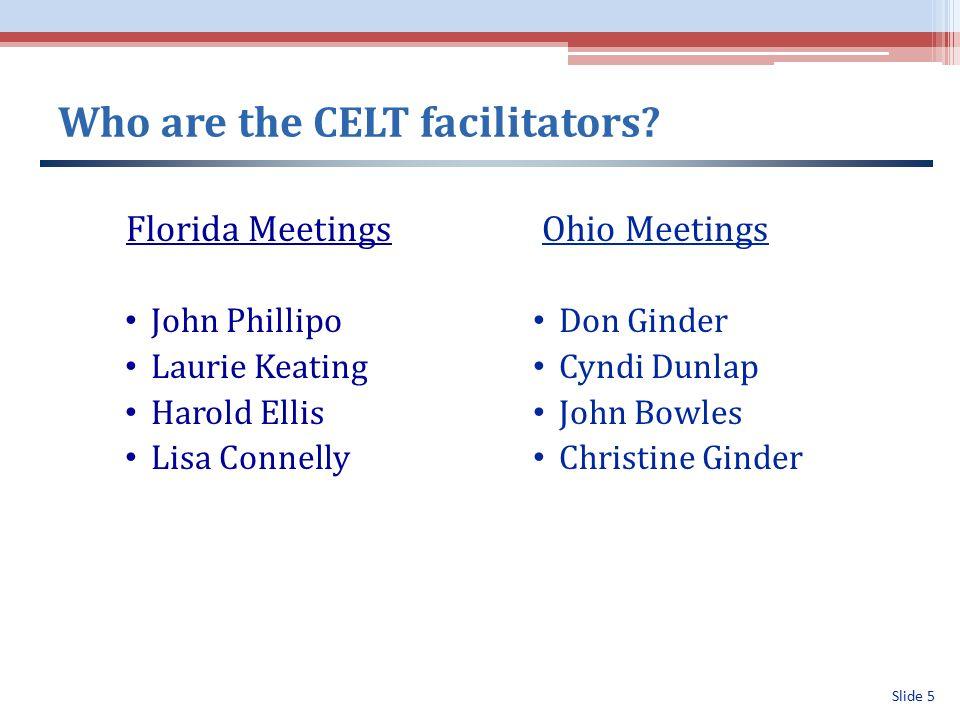 Slide 5 Who are the CELT facilitators.
