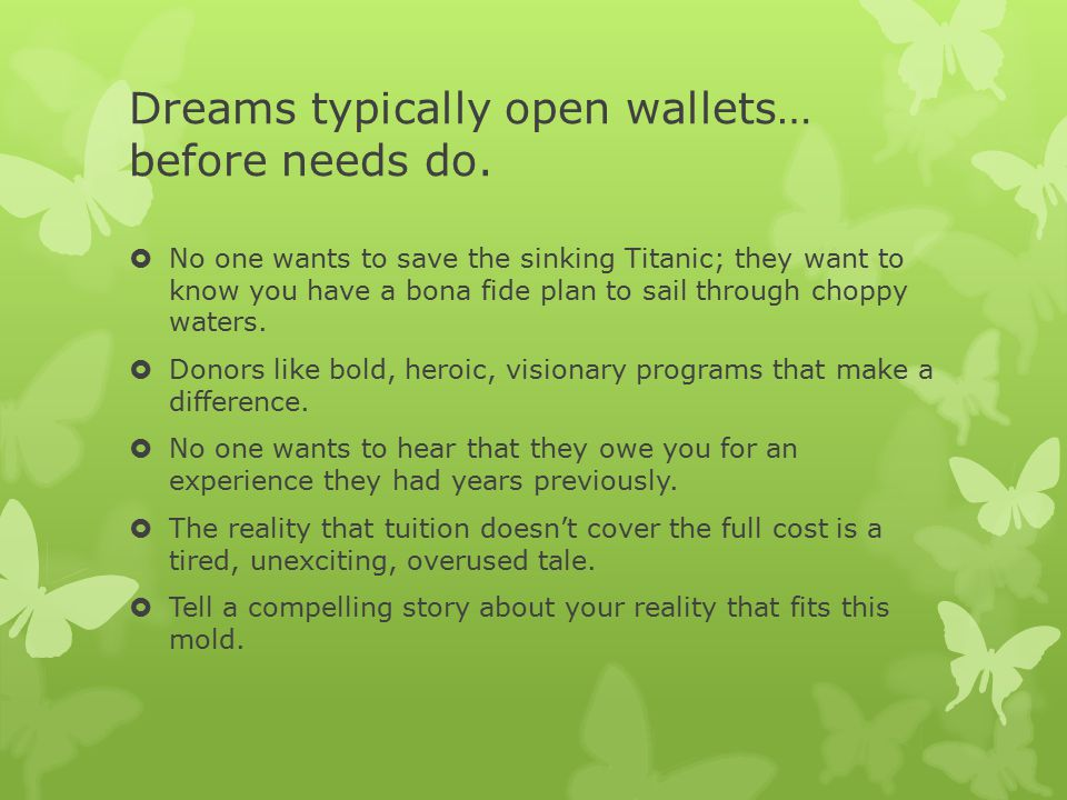 Dreams typically open wallets… before needs do.