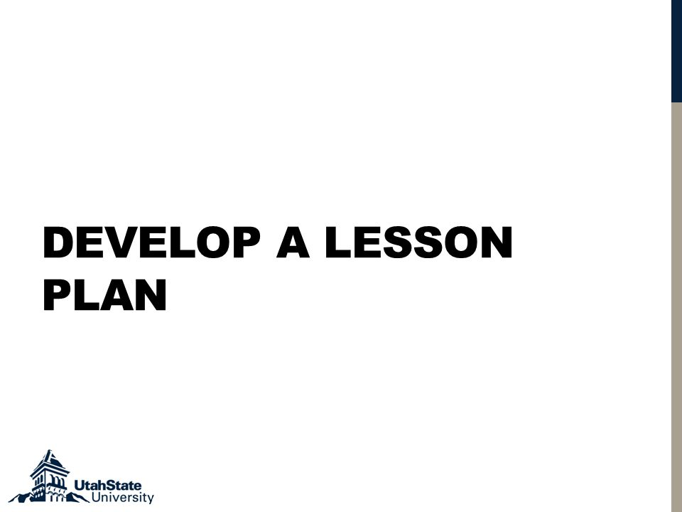 DEVELOP A LESSON PLAN