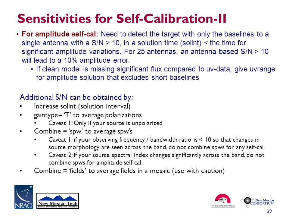 Sensitivities for Self-Calibration-II 29 For amplitude self-cal: Need to detect the target with only the baselines to a single antenna with a S/N > 10