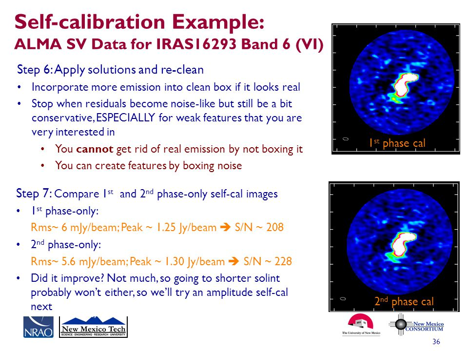 Self-calibration Example: ALMA SV Data for IRAS16293 Band 6 (VI) 36 Step 6: Apply solutions and re-clean Incorporate more emission into clean box if i