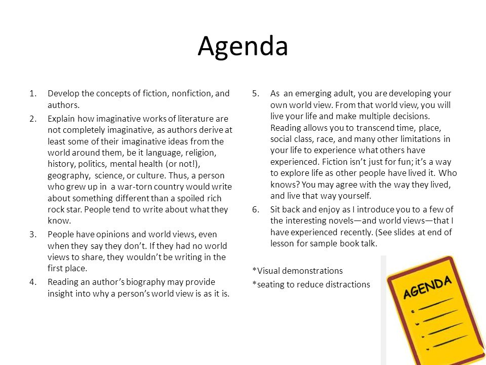 Agenda 1.Develop the concepts of fiction, nonfiction, and authors.