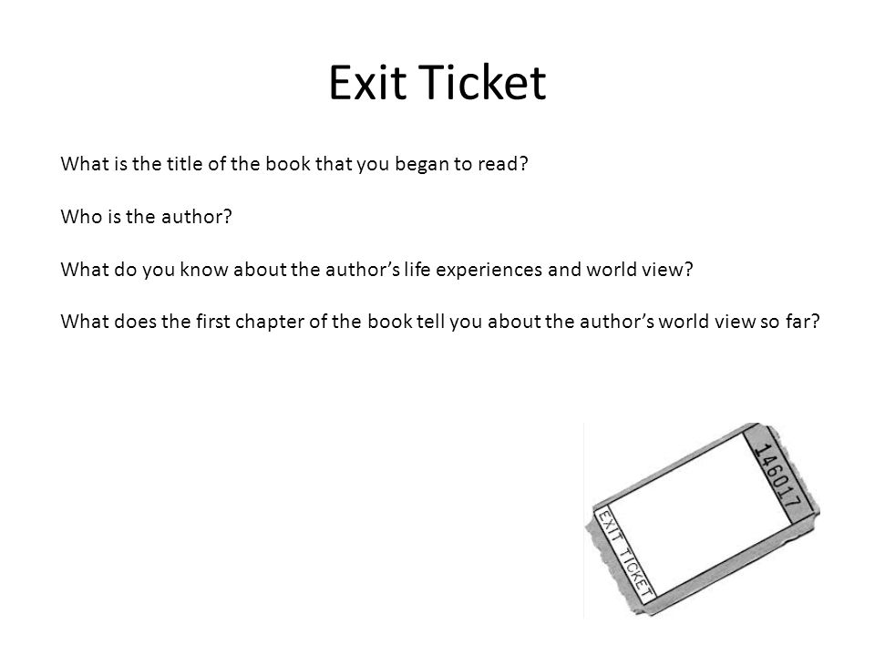 Exit Ticket What is the title of the book that you began to read.