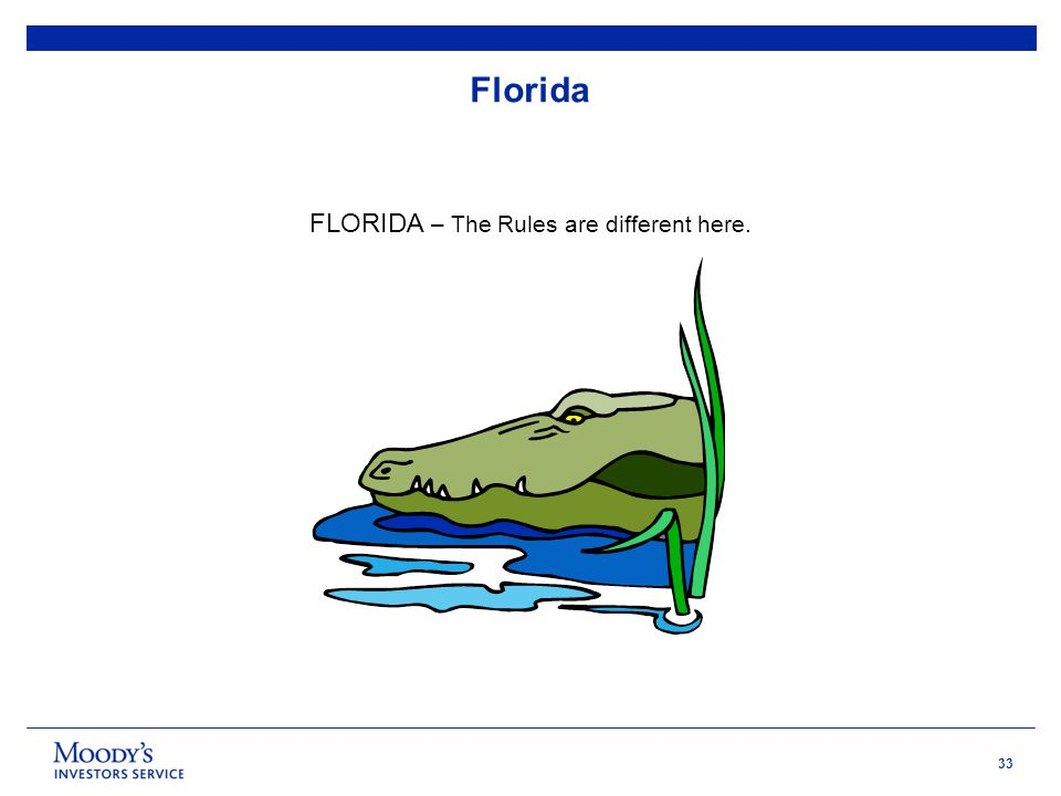 33 Florida FLORIDA – The Rules are different here.