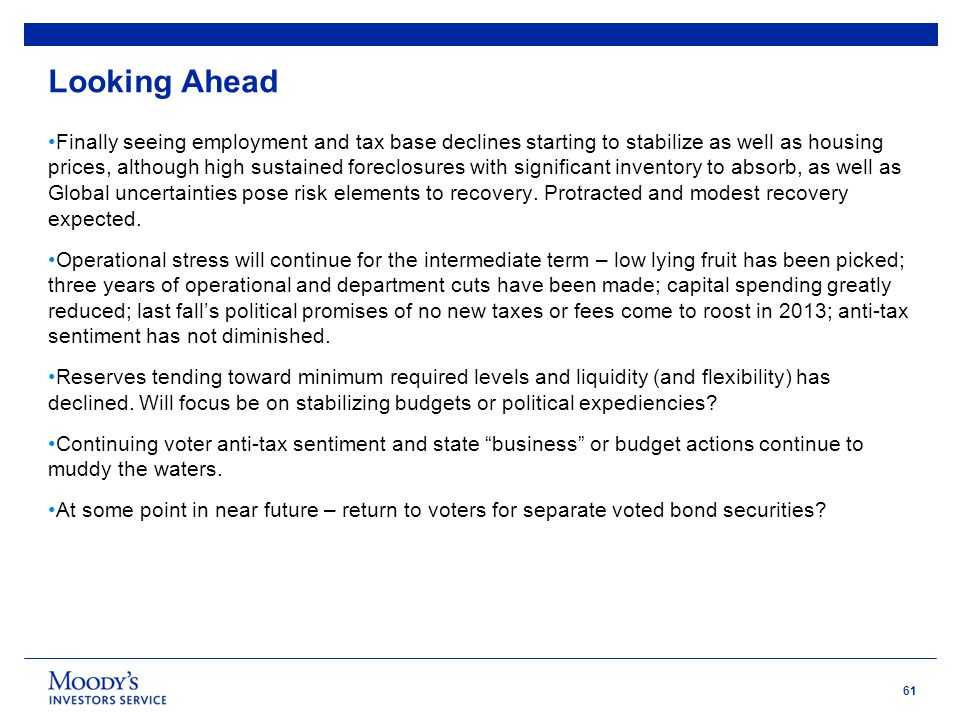 61 Looking Ahead Finally seeing employment and tax base declines starting to stabilize as well as housing prices, although high sustained foreclosures