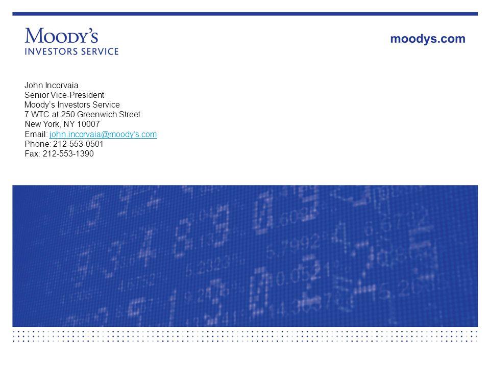 62 John Incorvaia Senior Vice-President Moody's Investors Service 7 WTC at 250 Greenwich Street New York, NY 10007 Email: john.incorvaia@moody's.comjohn.incorvaia@moody's.com Phone: 212-553-0501 Fax: 212-553-1390