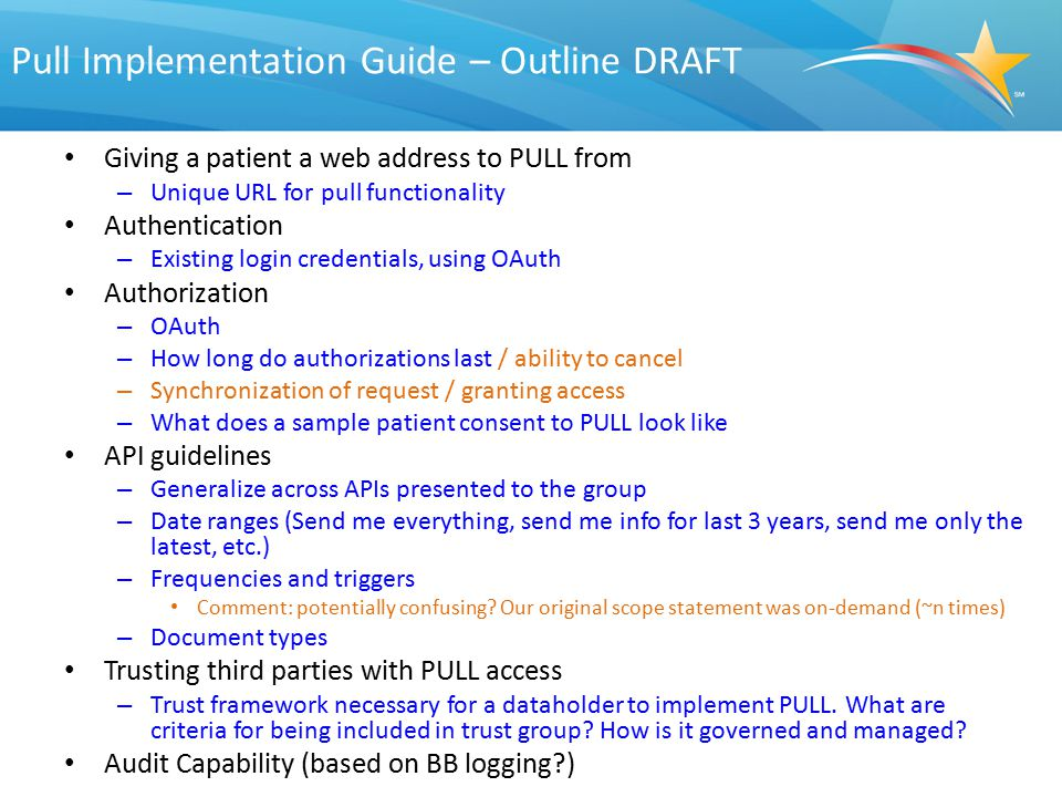 Pull Implementation Guide – Outline DRAFT Giving a patient a web address to PULL from – Unique URL for pull functionality Authentication – Existing lo