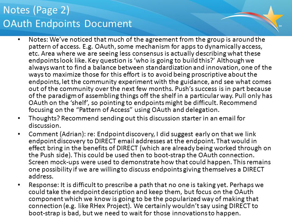 Notes (Page 2) OAuth Endpoints Document Notes: We've noticed that much of the agreement from the group is around the pattern of access. E.g. OAuth, so