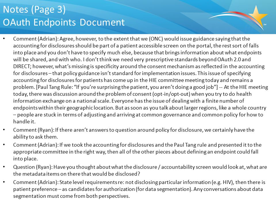 Notes (Page 3) OAuth Endpoints Document Comment (Adrian): Agree, however, to the extent that we (ONC) would issue guidance saying that the accounting