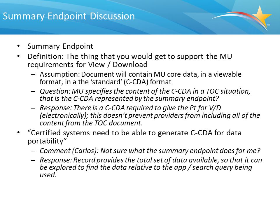 Summary Endpoint Discussion Summary Endpoint Definition: The thing that you would get to support the MU requirements for View / Download – Assumption: