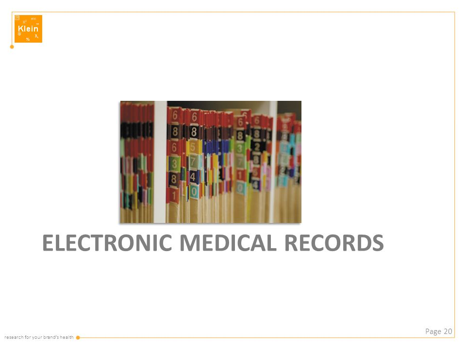 research for your brand's health ELECTRONIC MEDICAL RECORDS Page 20