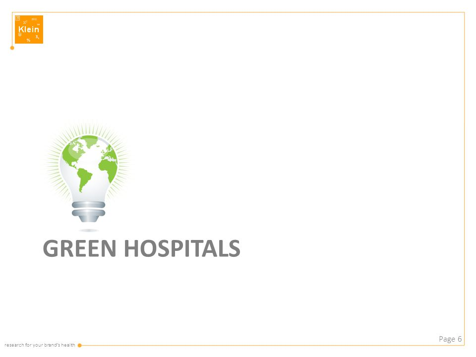 research for your brand's health GREEN HOSPITALS Page 6