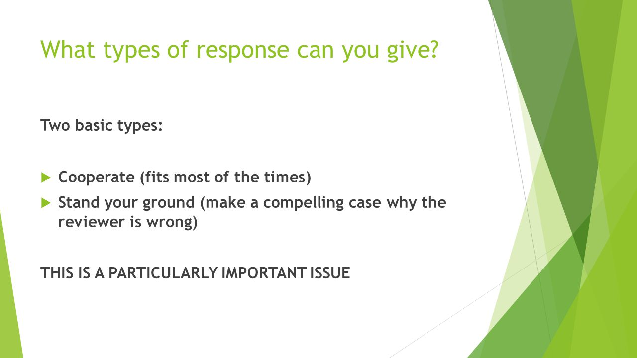 What types of response can you give.