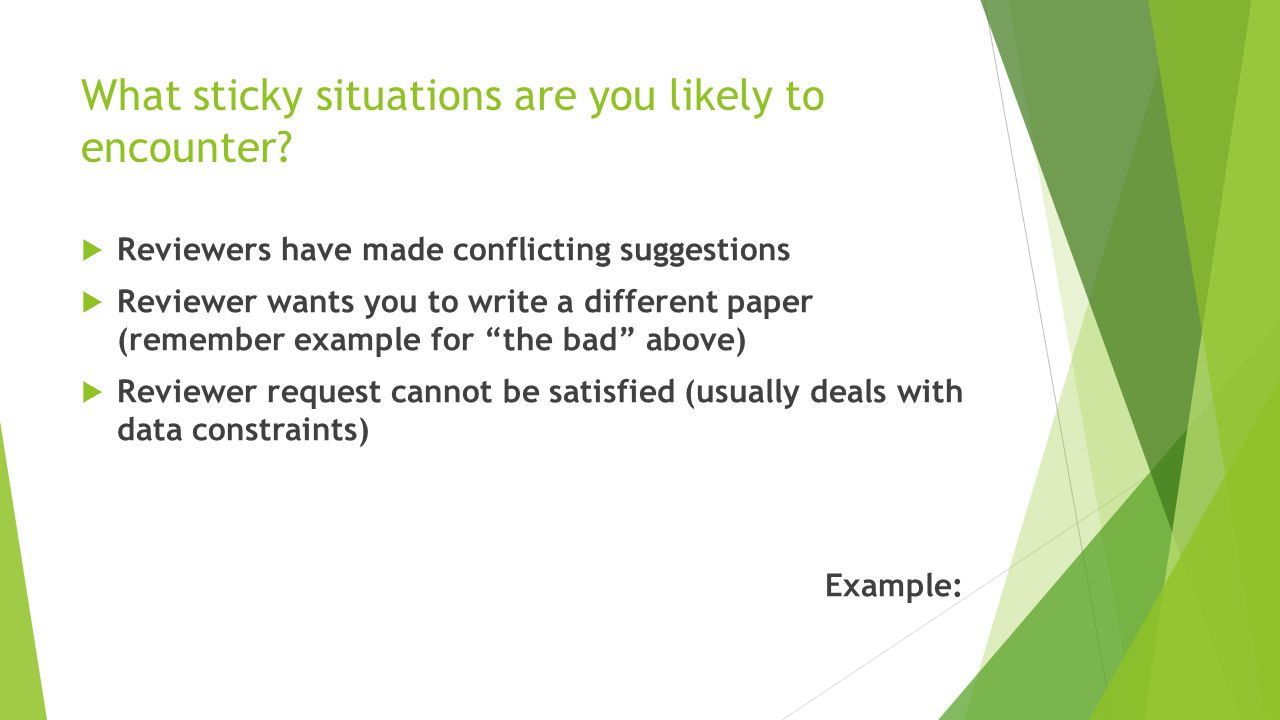 What sticky situations are you likely to encounter.