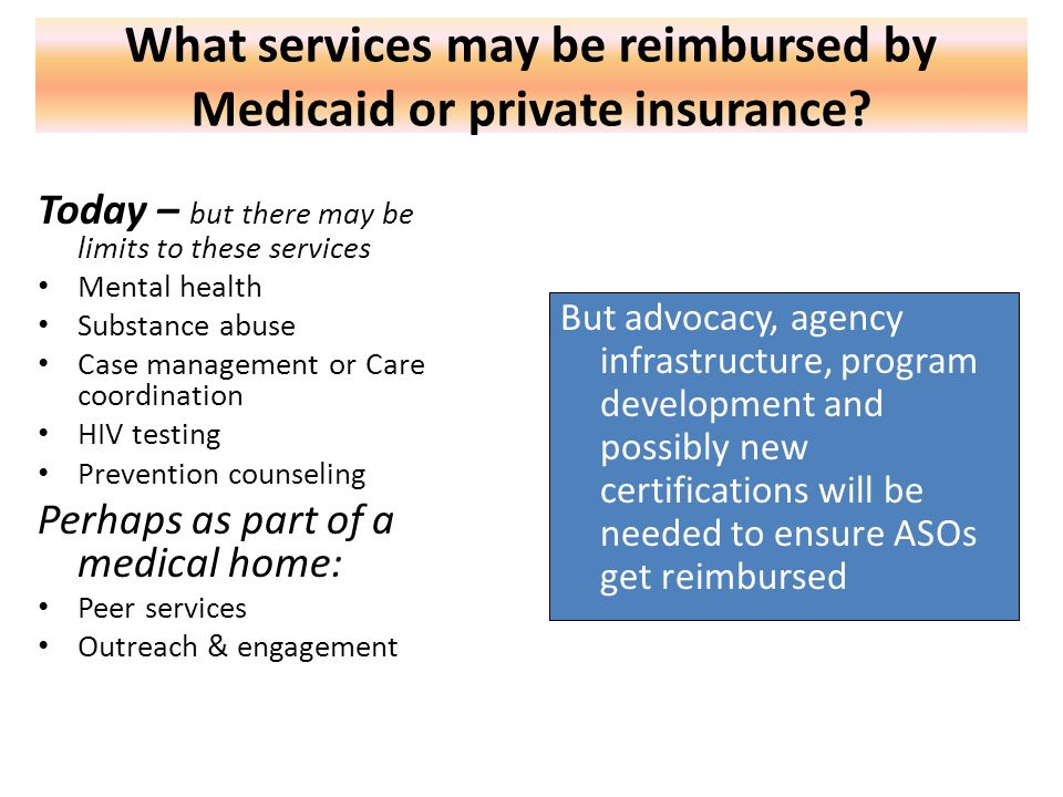 What services may be reimbursed by Medicaid or private insurance.