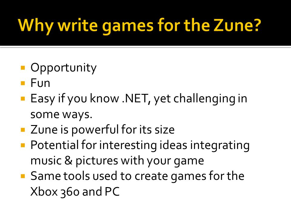  Opportunity  Fun  Easy if you know.NET, yet challenging in some ways.