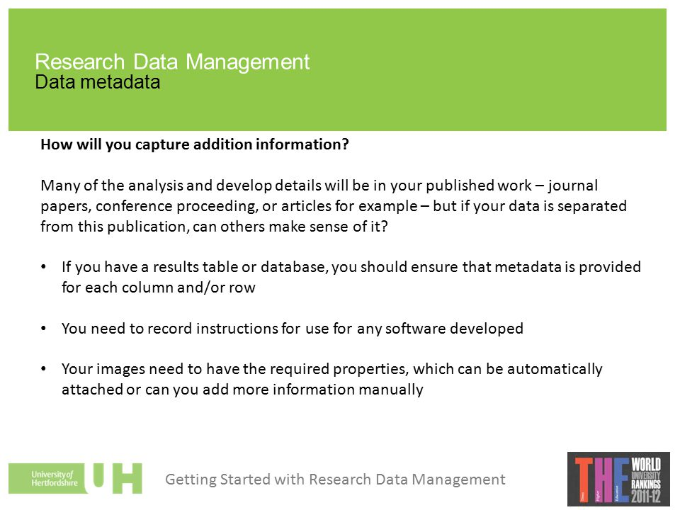 Research Data Management Data metadata How will you capture addition information.