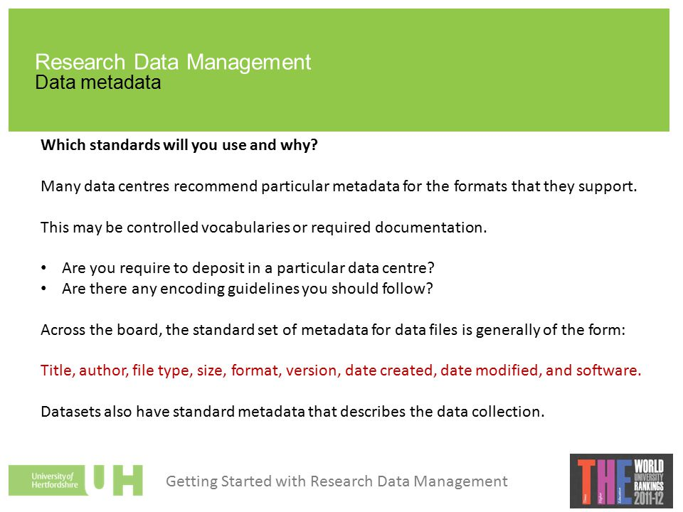Research Data Management Data metadata Which standards will you use and why.