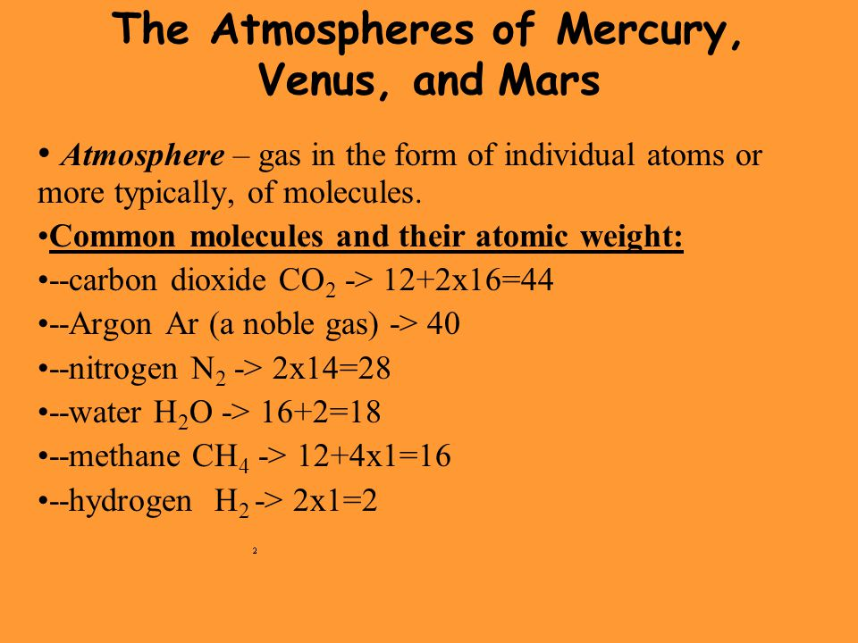 The Atmospheres of Mercury, Venus, and Mars Atmosphere – gas in the form of individual atoms or more typically, of molecules.