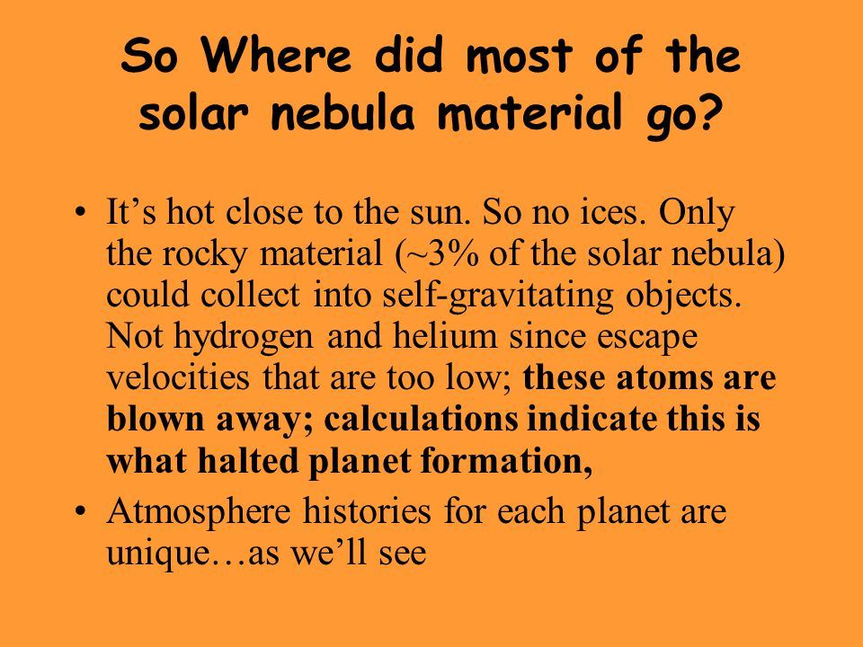 So Where did most of the solar nebula material go.