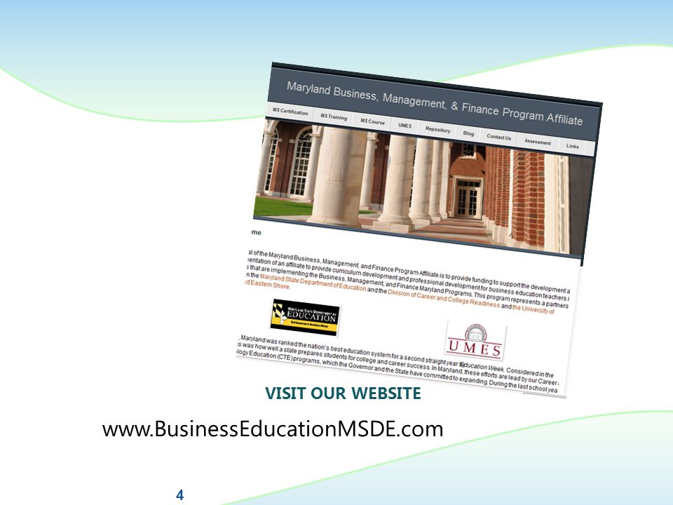 VISIT OUR WEBSITE www.BusinessEducationMSDE.com 4