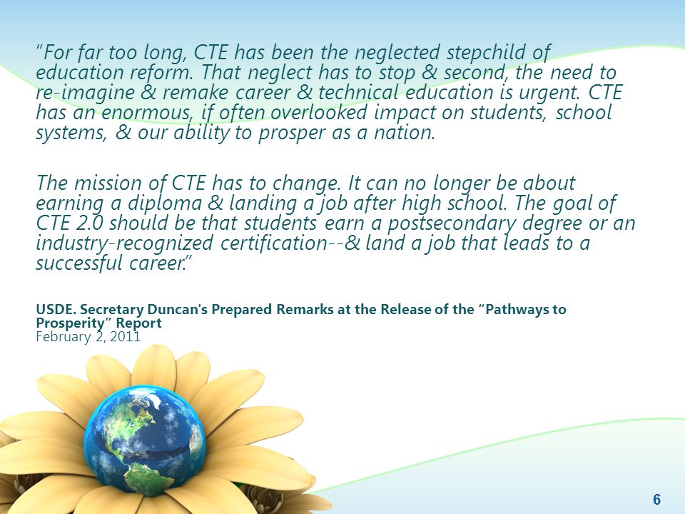 """For far too long, CTE has been the neglected stepchild of education reform. That neglect has to stop & second, the need to re-imagine & remake career"