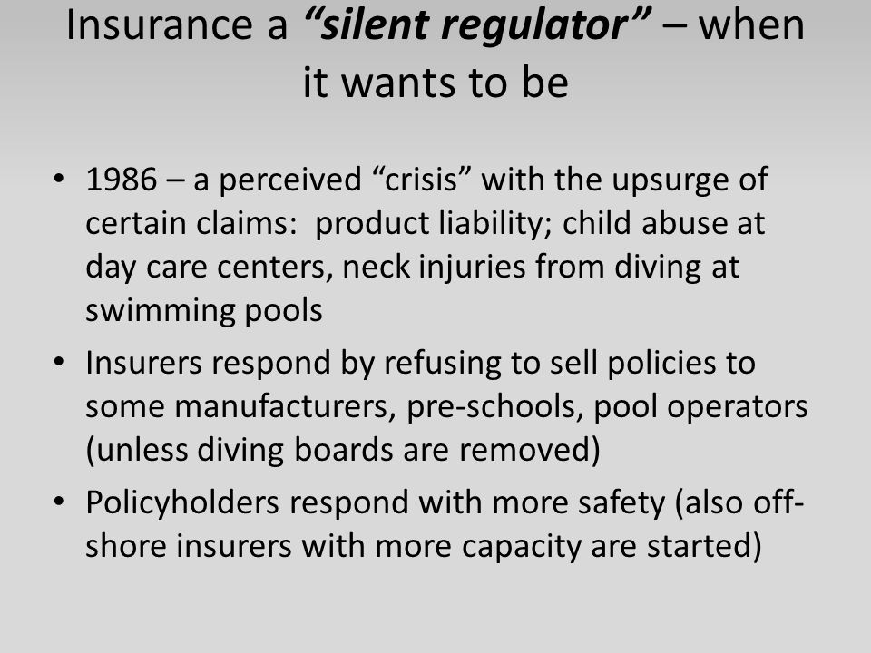 """Insurance a """"silent regulator"""" – when it wants to be 1986 – a perceived """"crisis"""" with the upsurge of certain claims: product liability; child abuse at"""