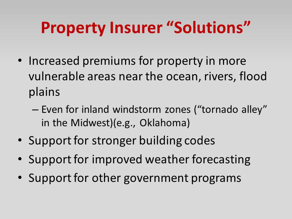 """Property Insurer """"Solutions"""" Increased premiums for property in more vulnerable areas near the ocean, rivers, flood plains – Even for inland windstorm"""