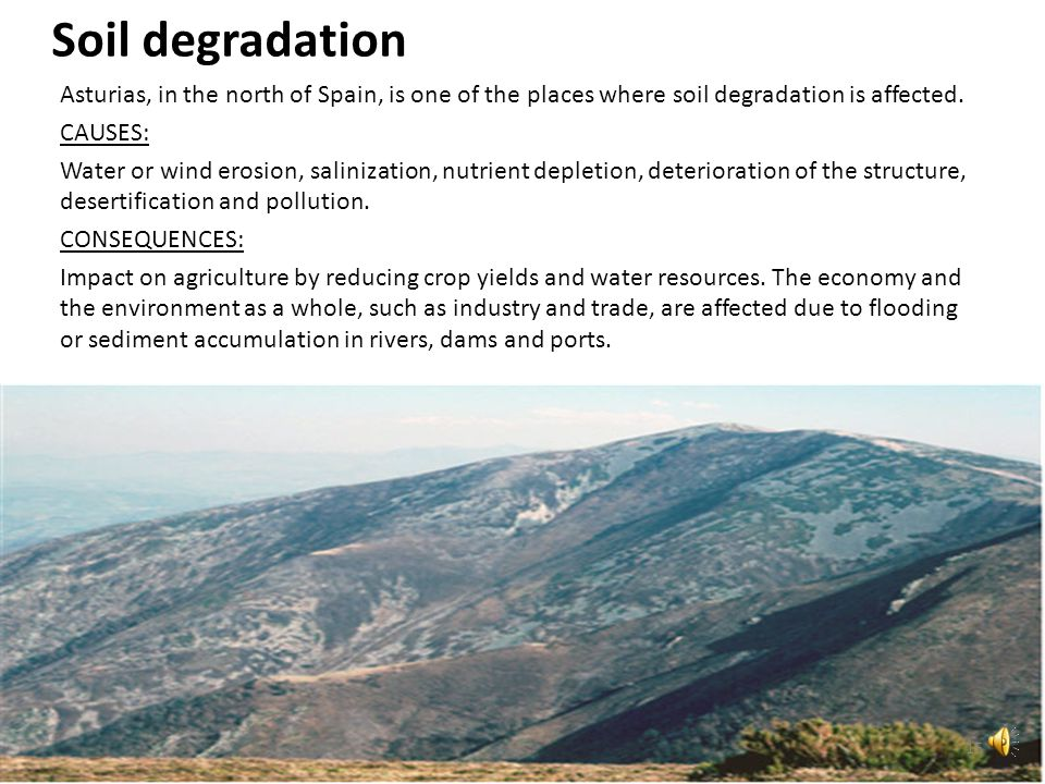 Soil degradation Asturias, in the north of Spain, is one of the places where soil degradation is affected.