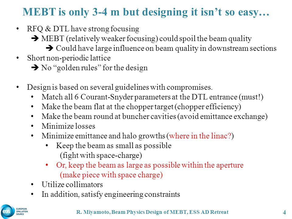 MEBT is only 3-4 m but designing it isn't so easy… R. Miyamoto, Beam Physics Design of MEBT, ESS AD Retreat 4 RFQ & DTL have strong focusing  MEBT (r