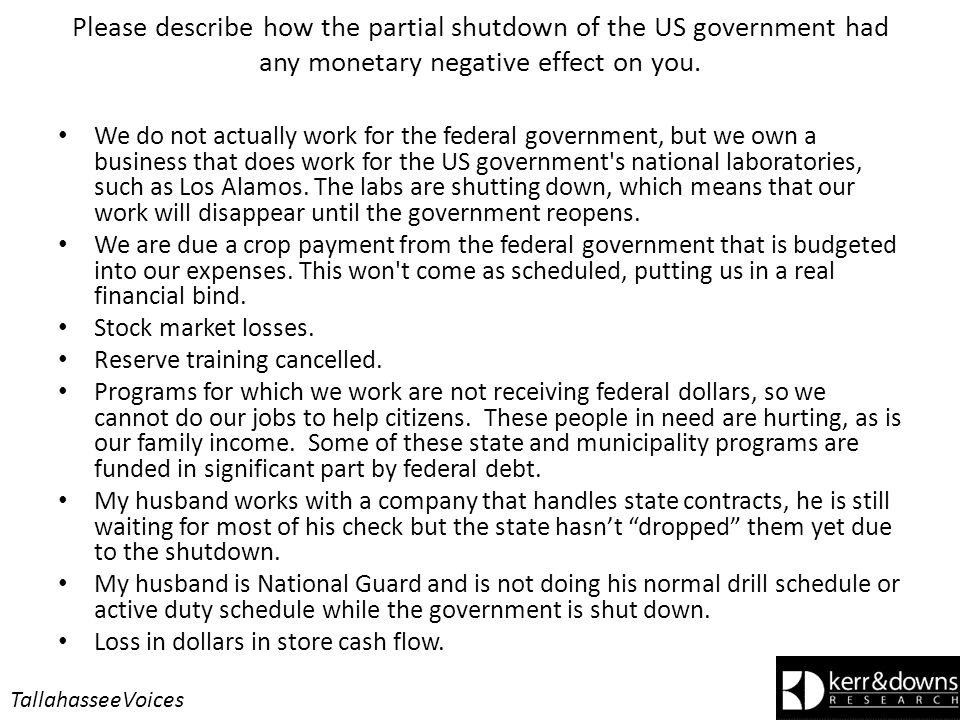 Please describe how the partial shutdown of the US government had any monetary negative effect on you.